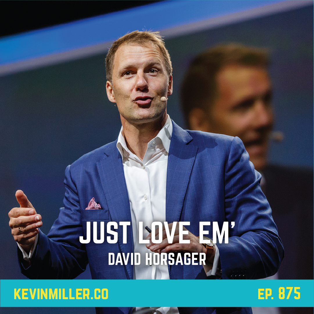 875: Just love em' | Habits with David Horsager
