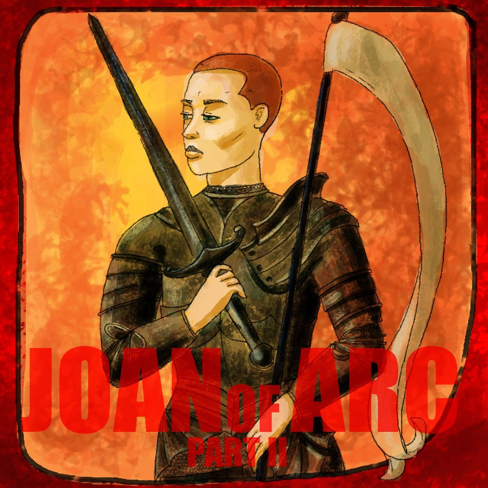 EPISODE 40 Joan of Arc (Part 2)