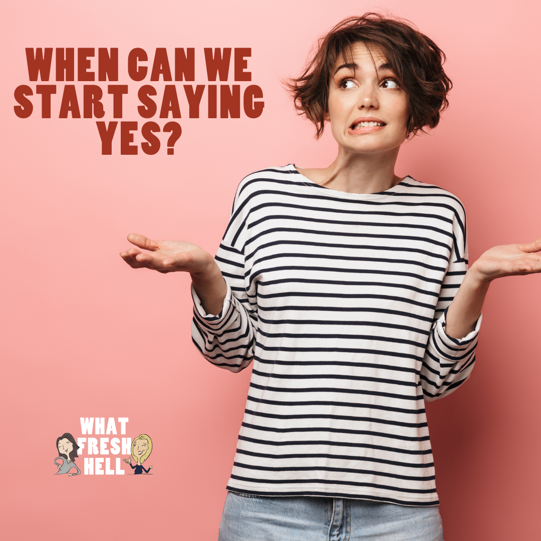 When Can We Start Saying Yes?