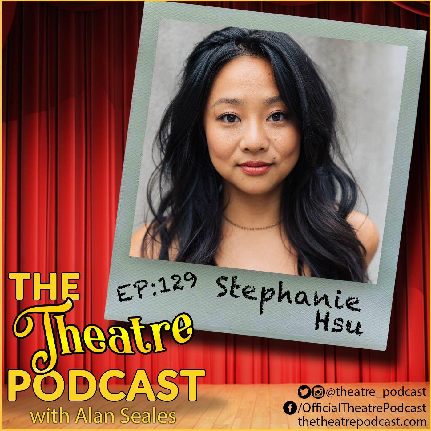 Ep129 - Stephanie Hsu: Be More Chill, Spongebob Squarepants, The Marvelous Mrs. Maisel