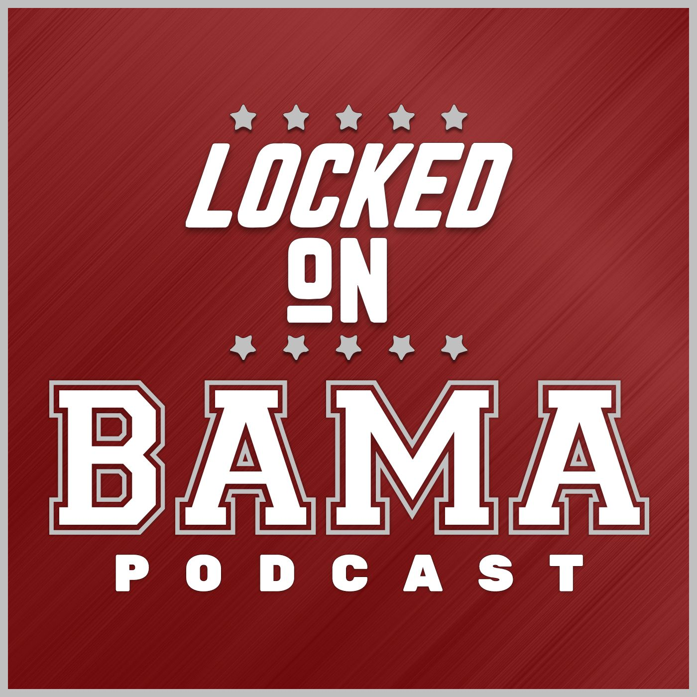 Locked On Bama Daily Podcast On Alabama Crimson Tide Football Basketball And Randomness Listen Via Stitcher For Podcasts