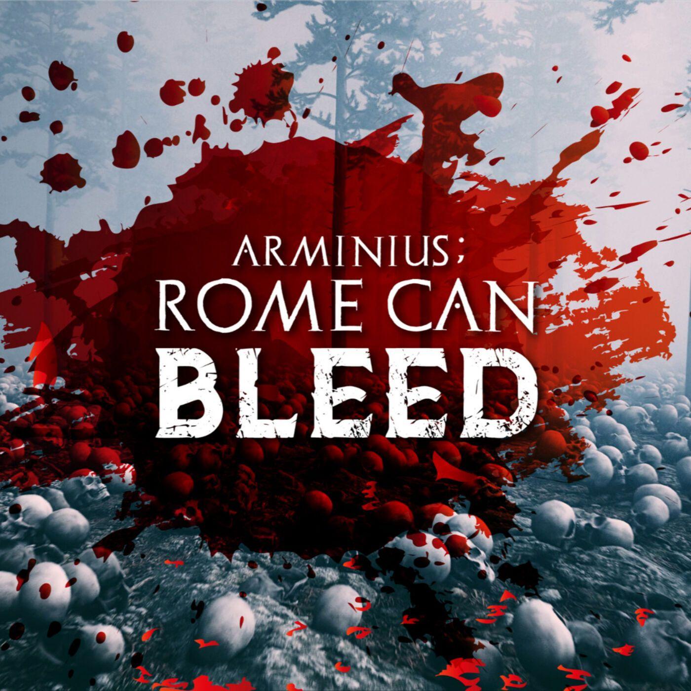 Arminius: Rome Can Bleed