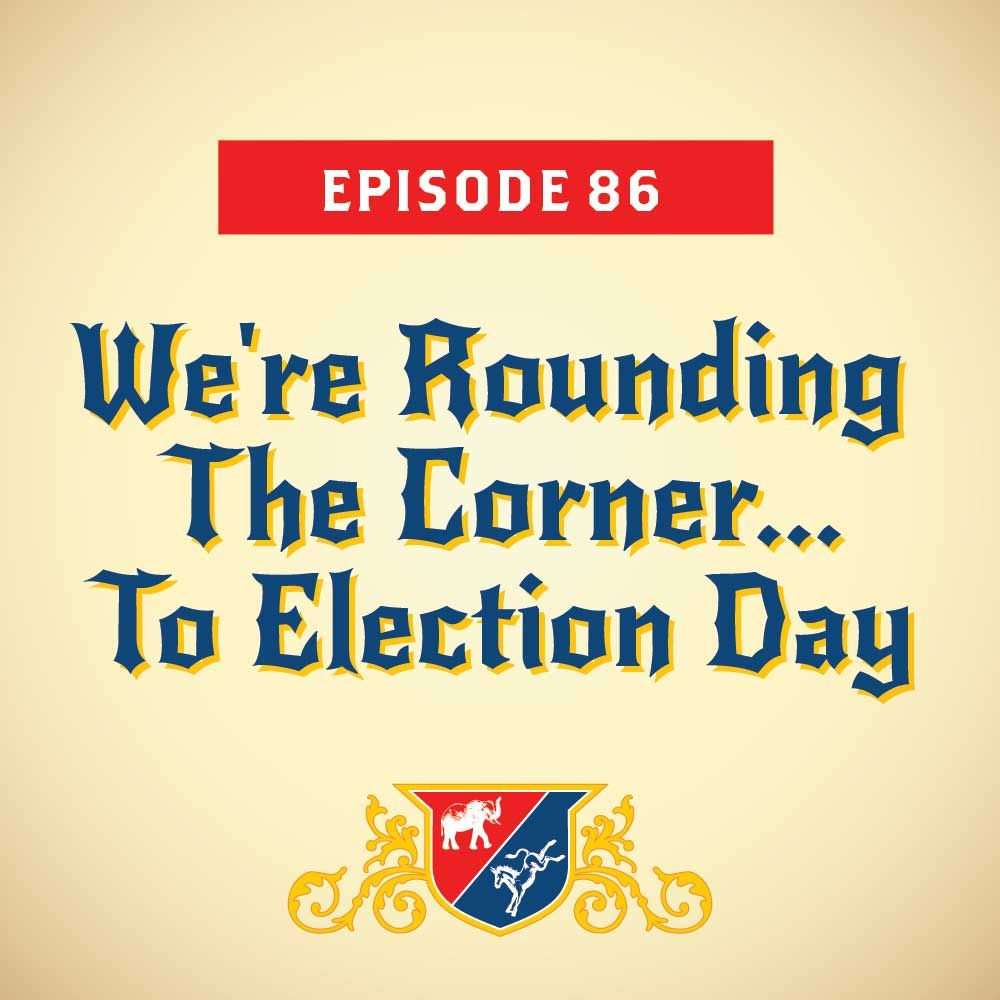 We're Rounding The Corner... To Election Day (with Mark McKinnon)