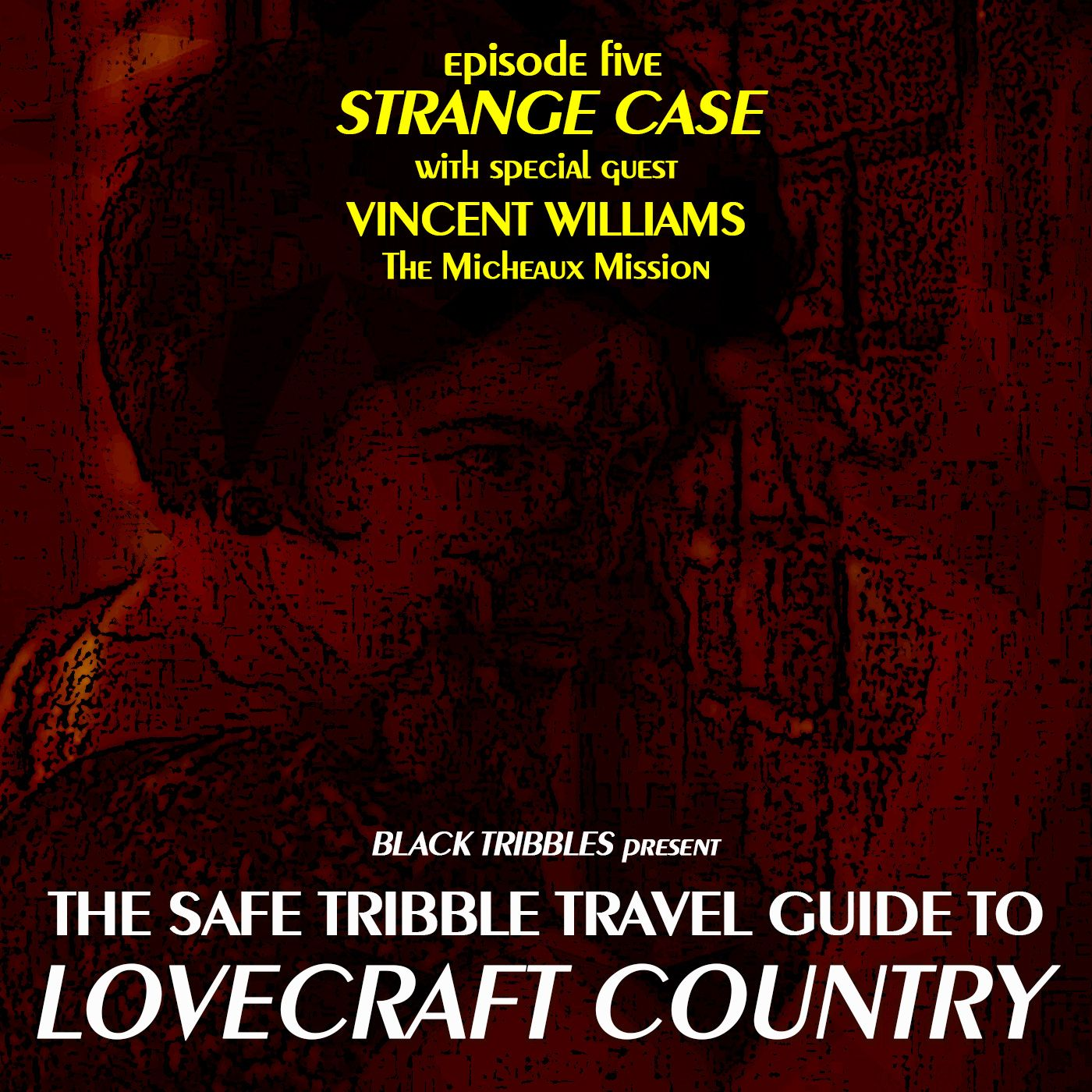 Ep. 5 Strange Case - The Safe Tribble Travel Guide to Lovecraft Country