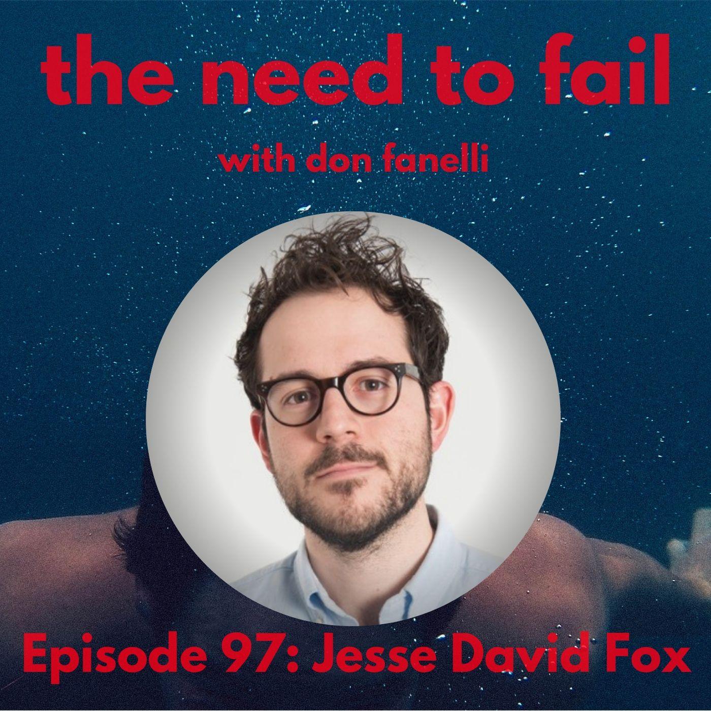 Episode 97: Jesse David Fox