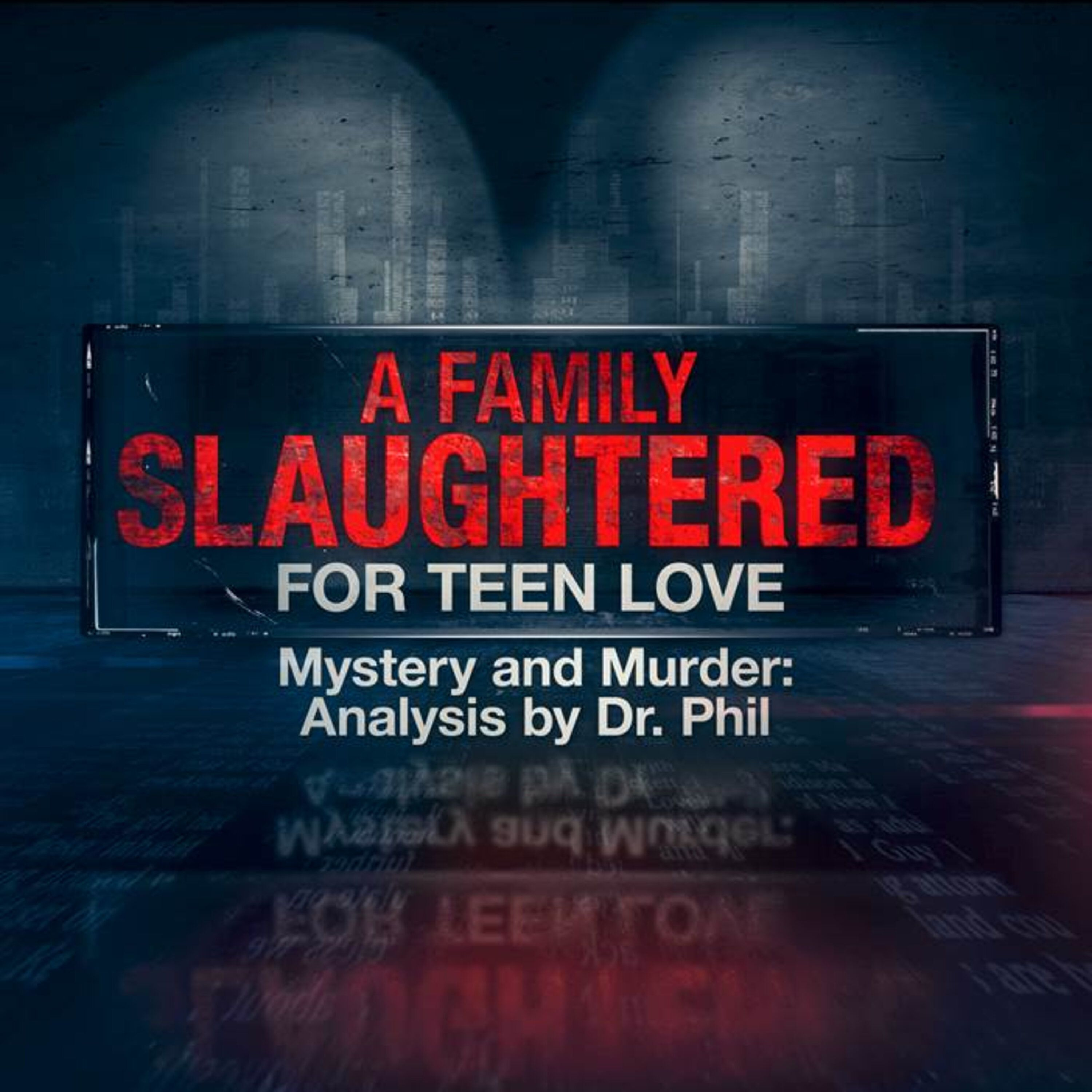 S6e3 A Family Slaughtered For Teen Love Mystery And Murder Analysis By Dr Phil Little Girl Lost The Case Of Erica Parsons Mystery And Murder Analysis By Dr Phil Podcast Podtail Dr phil has a target on his head now. podtail
