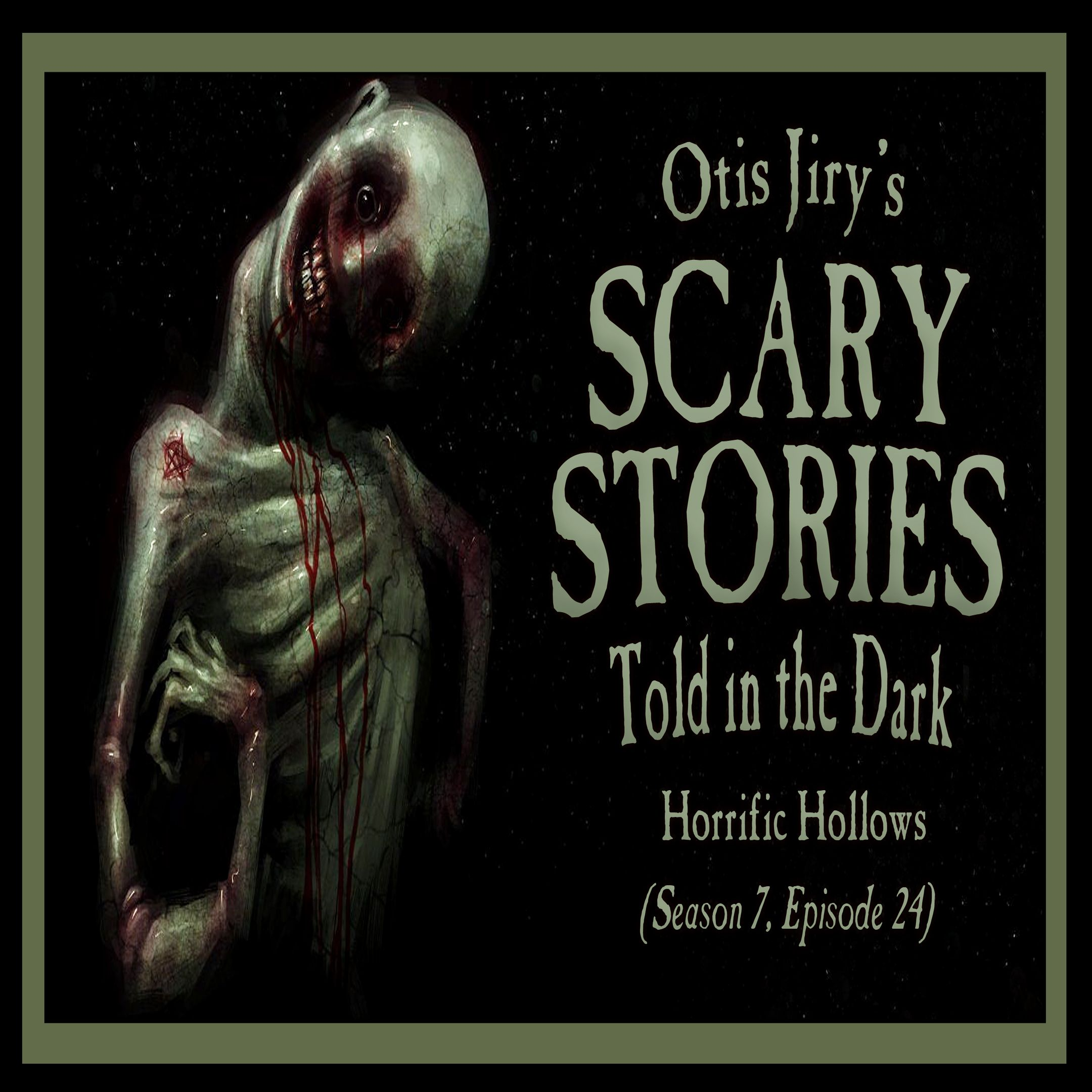 "S7E24 – ""Horrific Hollows"" – Scary Stories Told in the Dark"