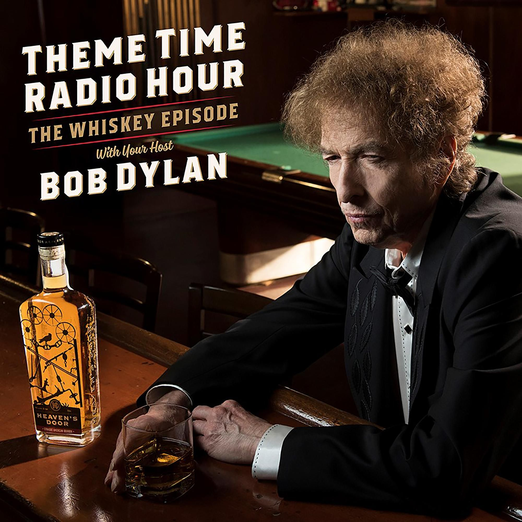 The Whiskey Episode, with your host Bob Dylan