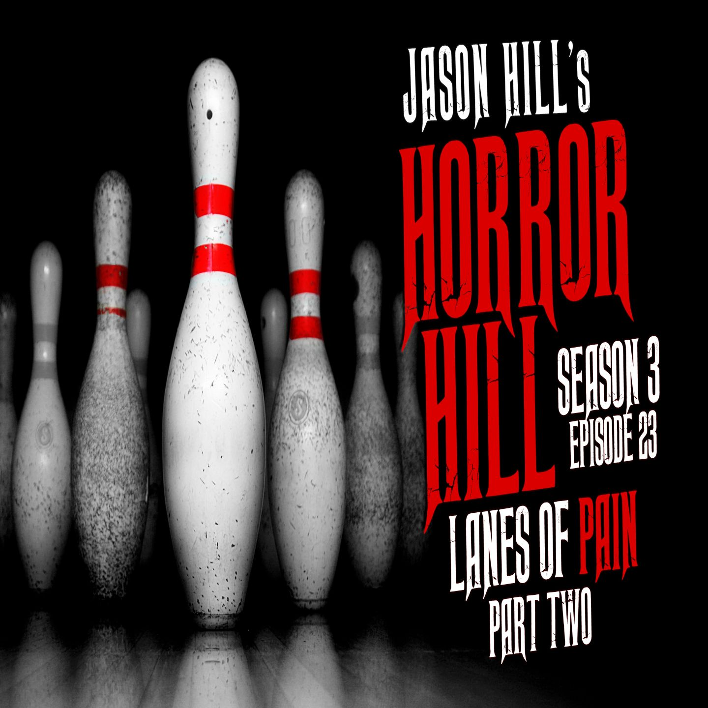 "S3E23 – ""Lanes of Pain (Part 2)"" – Horror Hill"