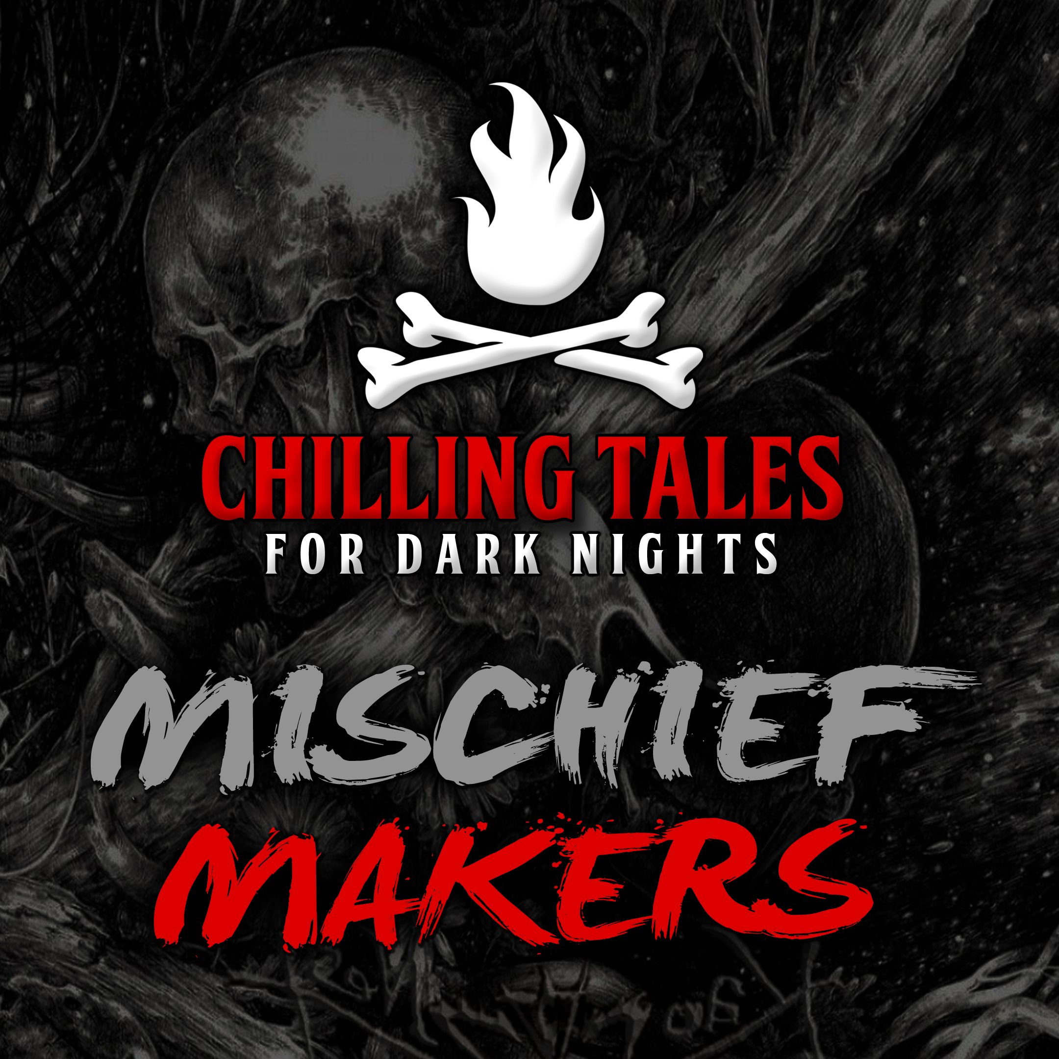 65: Mischief Makers – Chilling Tales for Dark Nights