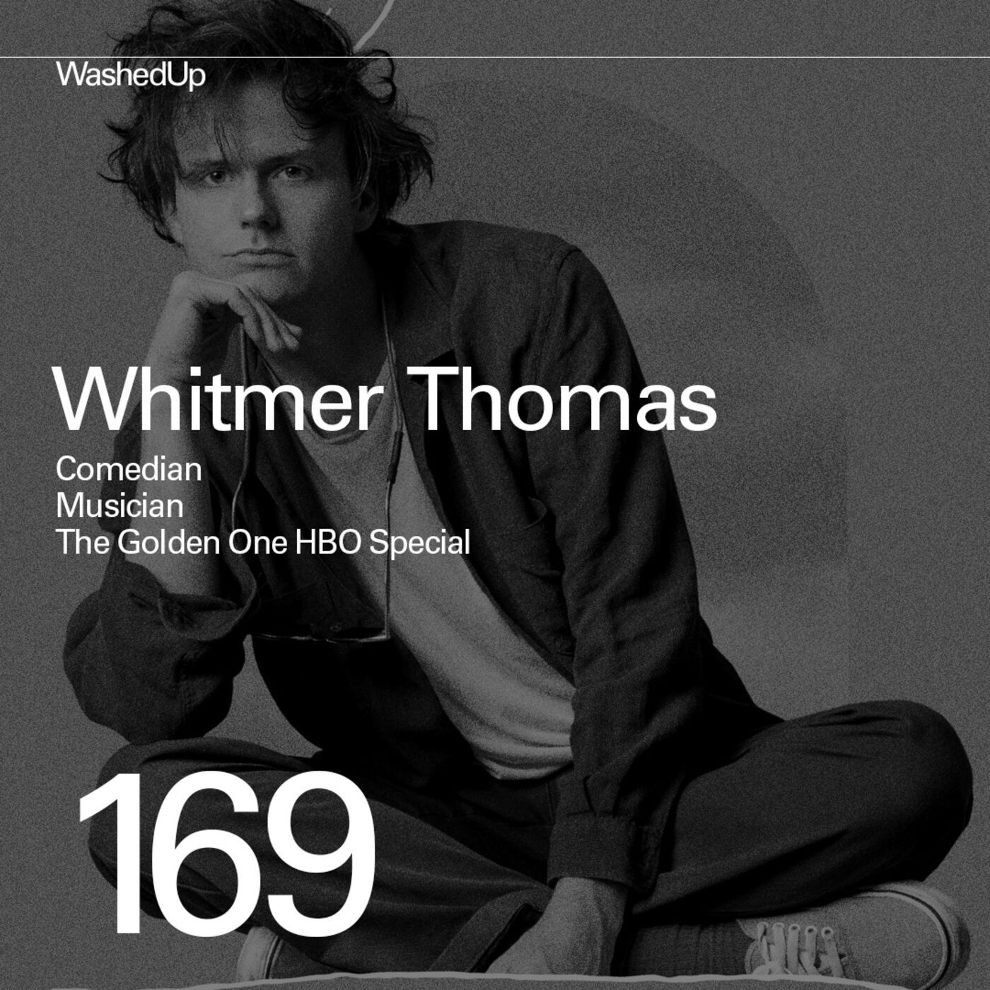 #169 - Whitmer Thomas (Comedian, Musician, The Golden One HBO Special)