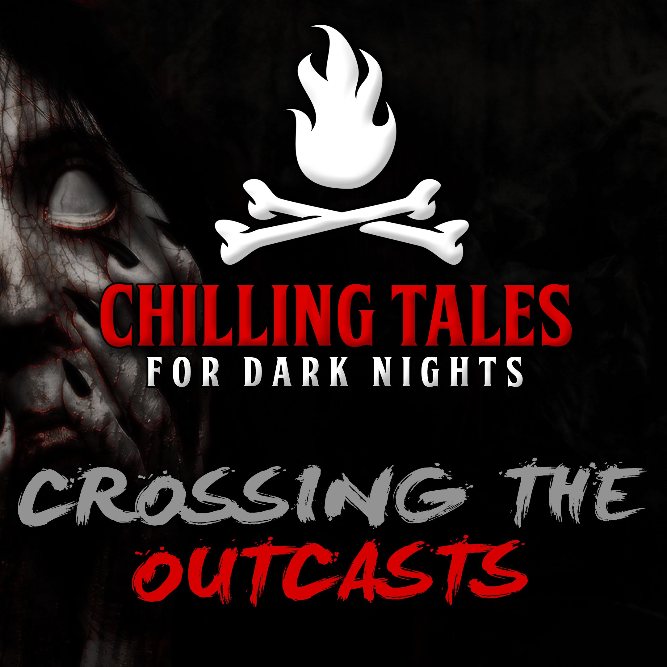 37: Crossing the Outcasts – Chilling Tales for Dark Nights