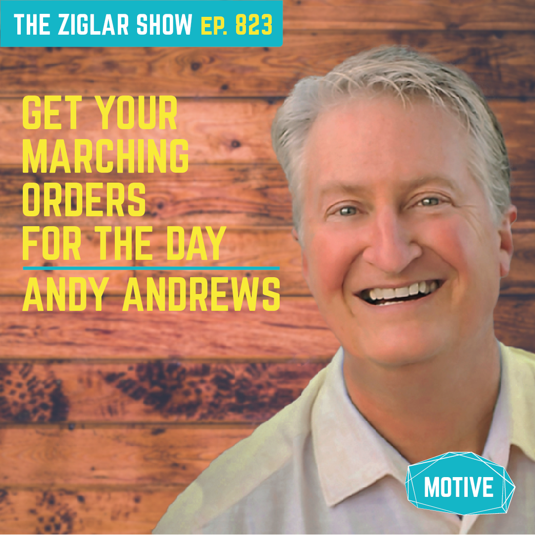 823: Get Your Marching Orders For The Day | Andy Andrews