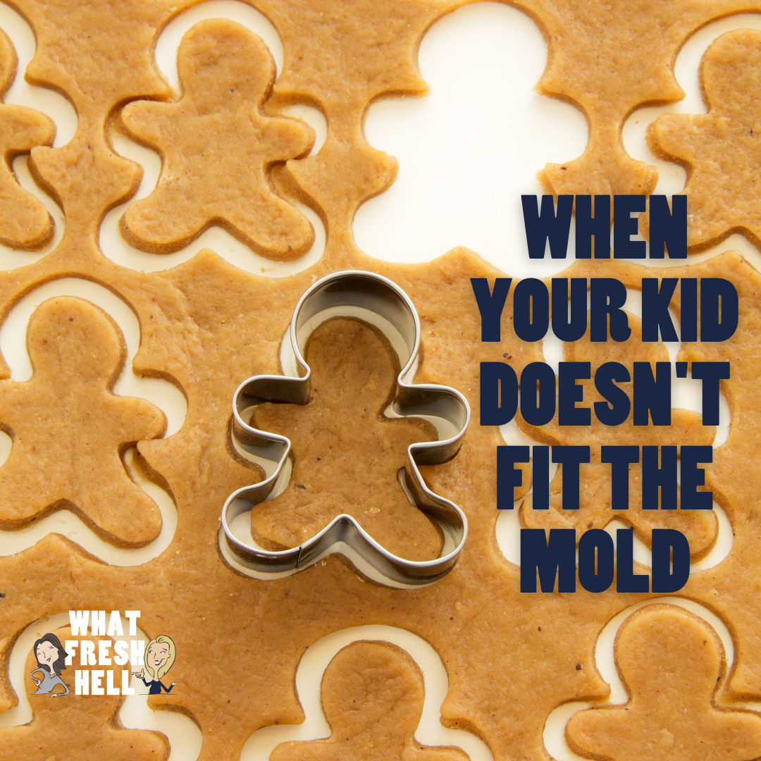 When Your Kid Doesn't Fit The Mold