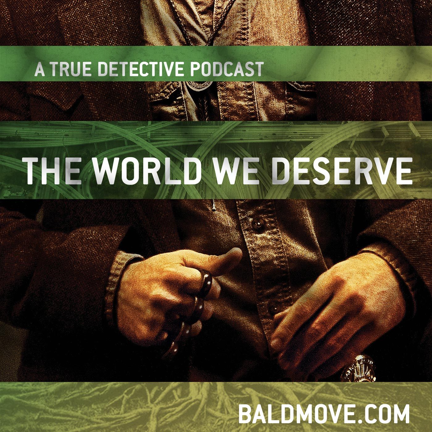 The World We Deserve - A True Detective Podcast