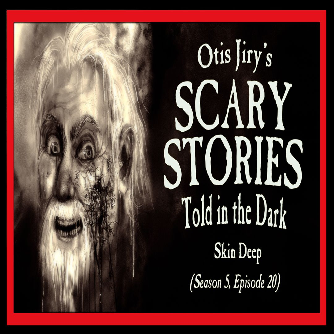 """20: S5E20 – """"Skin Deep"""" – Scary Stories Told in the Dark"""