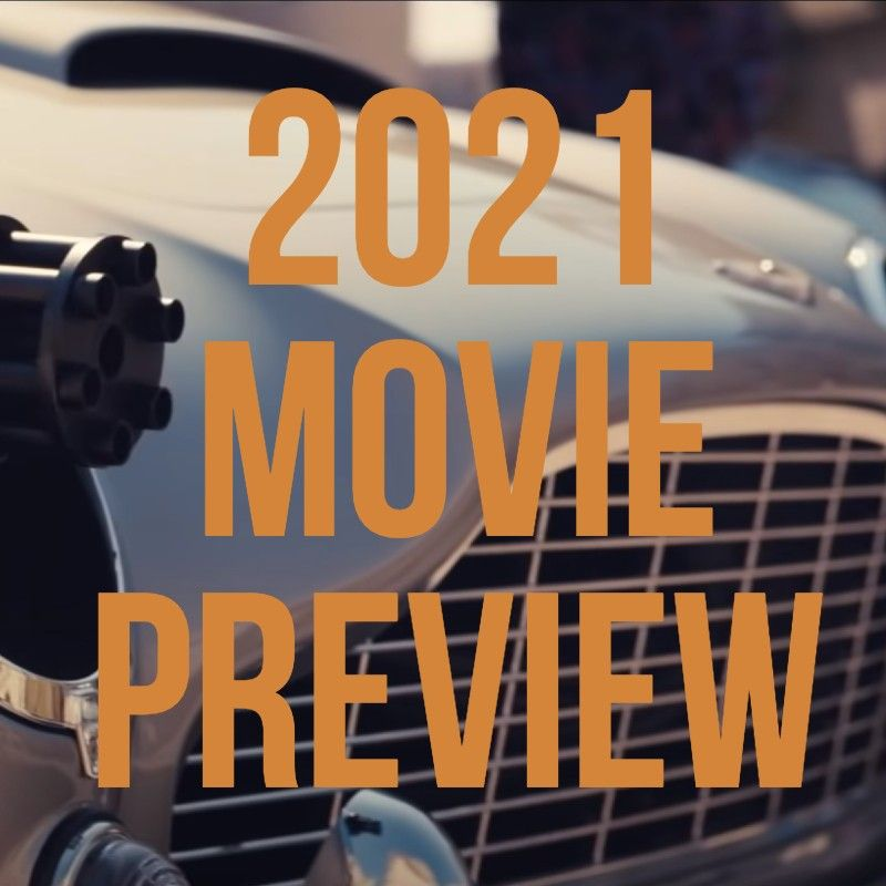 #811: 2021 Movie Preview