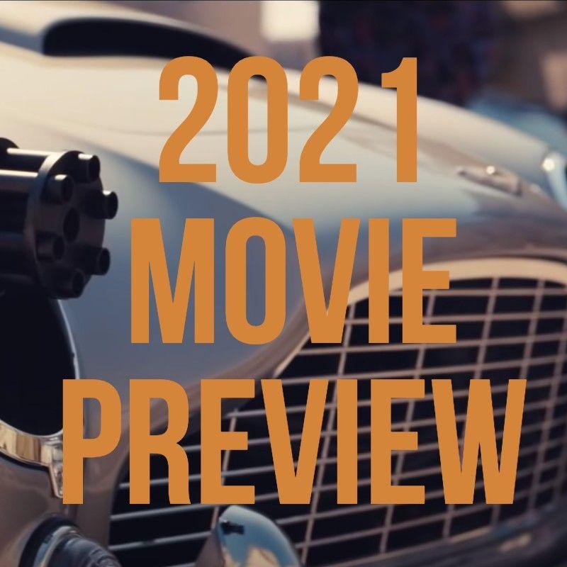 #811: 2021 Movie Preview
