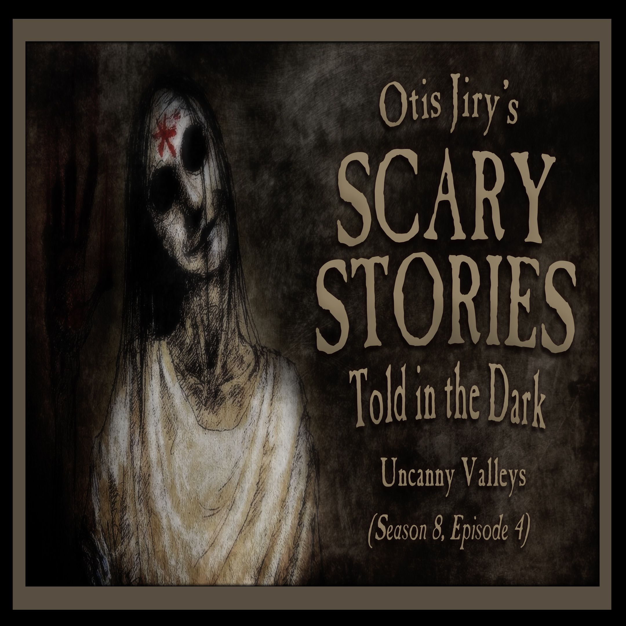 "S8E04 – ""Uncanny Valleys"" – Scary Stories Told in the Dark"