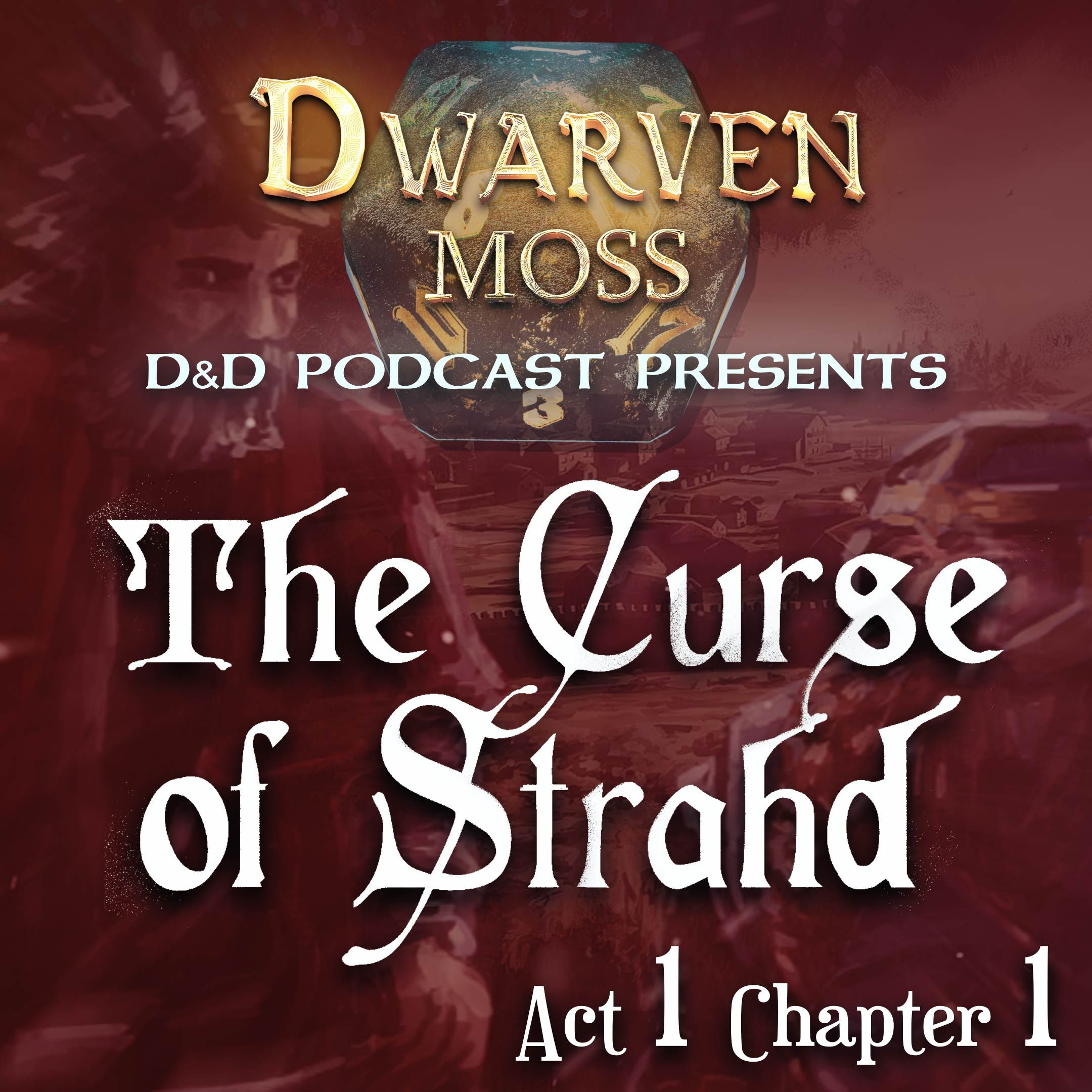 "Act I Chapter I ""From Daggerford to Barovia"""