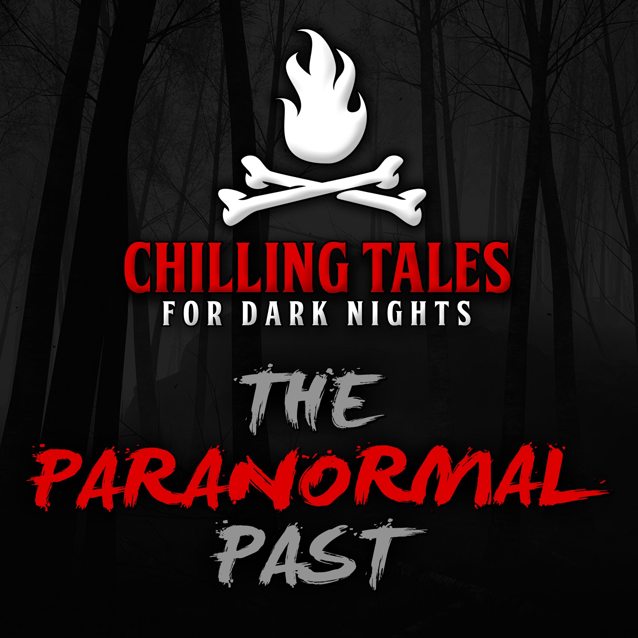 76: The Paranormal Past – Chilling Tales for Dark Nights