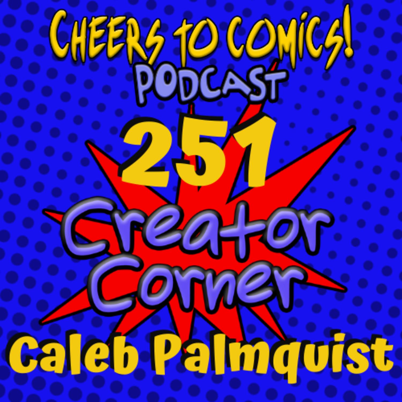 #251- Creator Corner: Caleb Palmquist (Unicorn Vampire Hunter)
