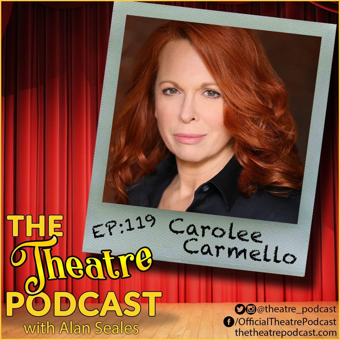 Ep119 - Carolee Carmello: Three Time Tony Nominee