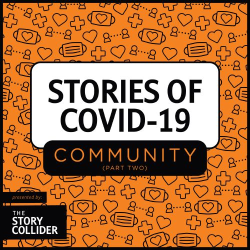 Stories of COVID-19: Community, Part 2