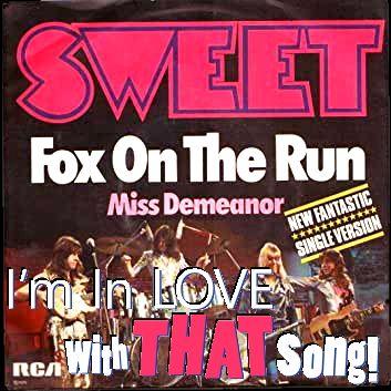 """Sweet - """"Fox On The Run"""""""