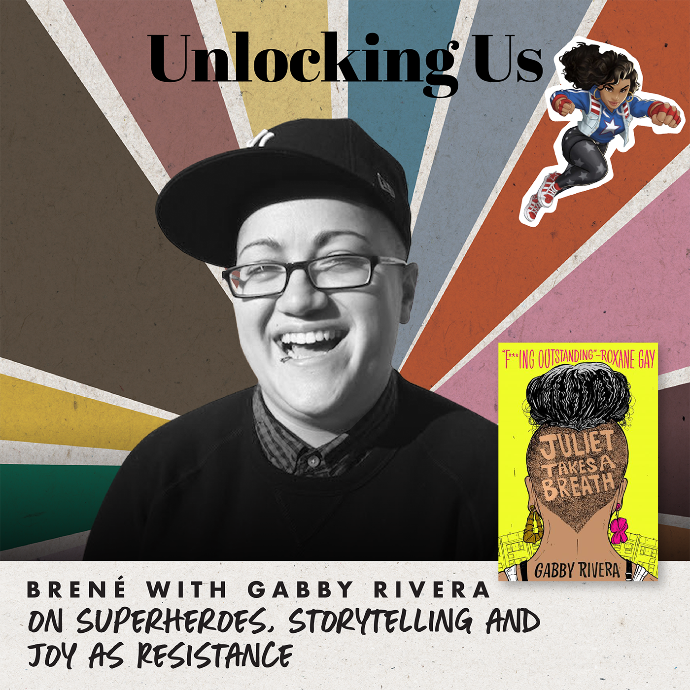Brené with Gabby Rivera on Superheroes, Storytelling and Joy as Resistance