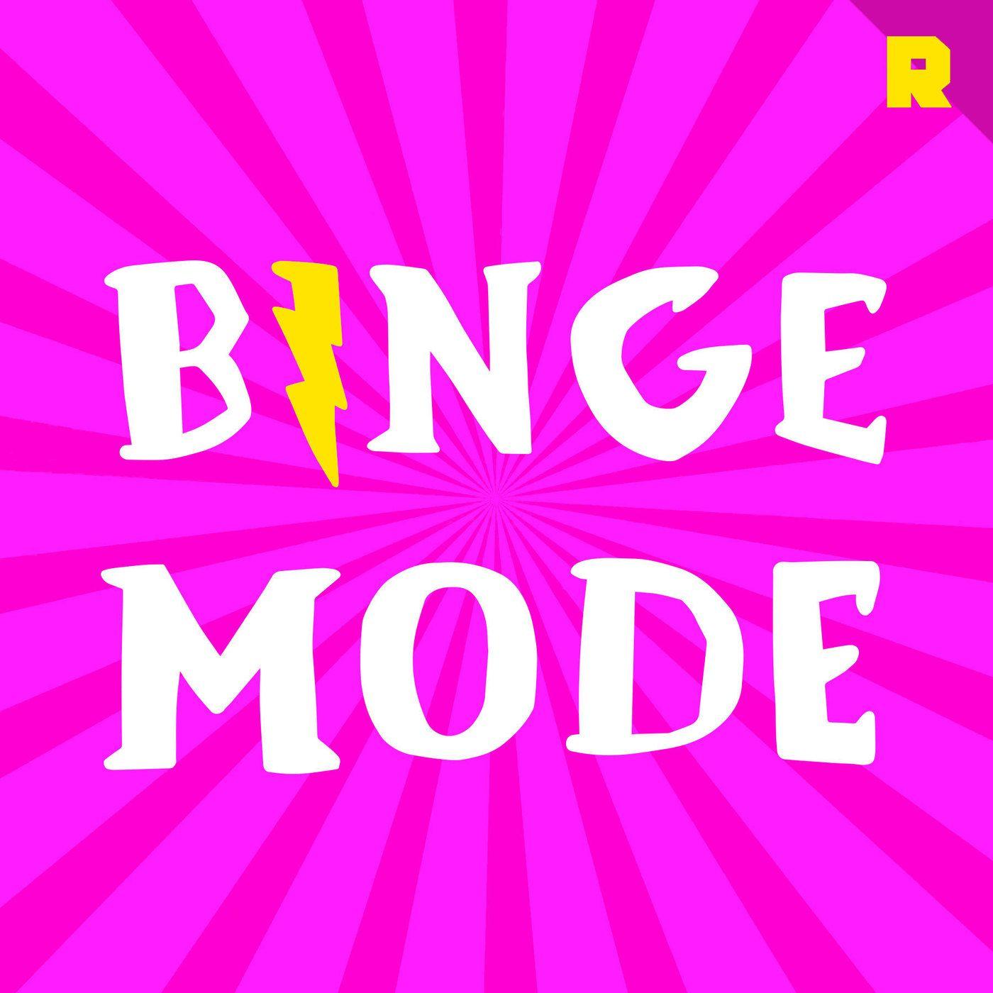 Binge Mode: Weekly