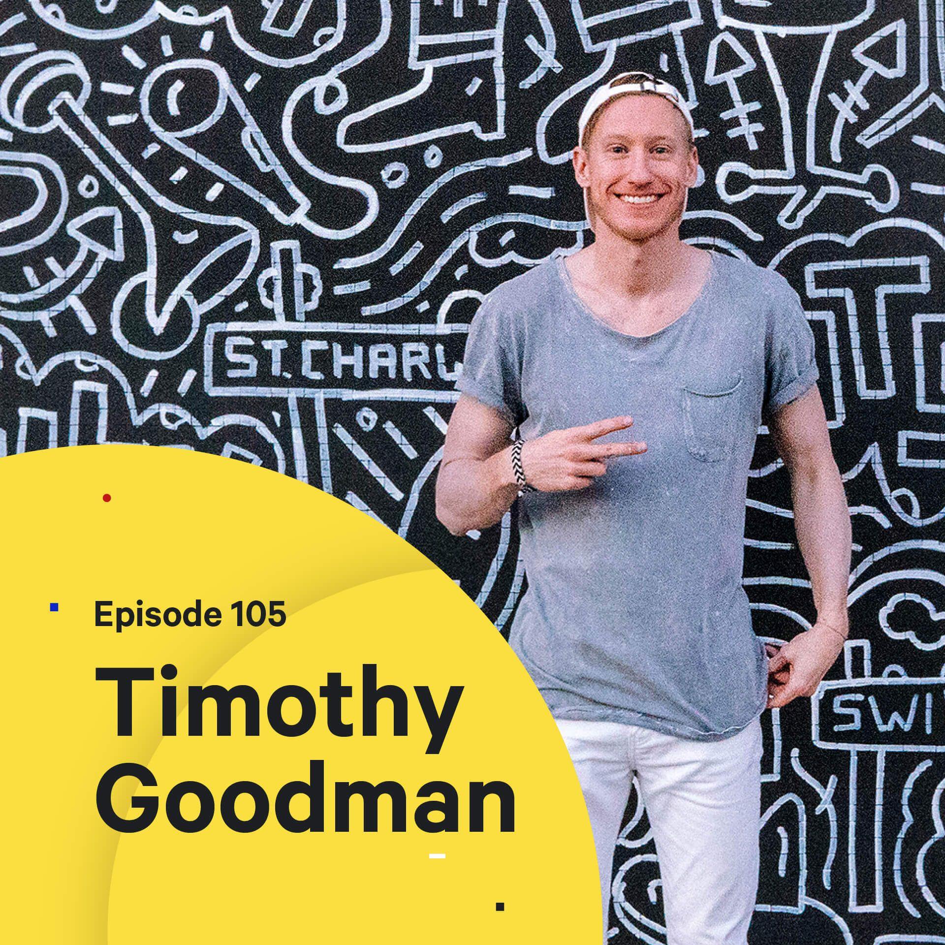 105 - Making Art that Matters — with Timothy Goodman