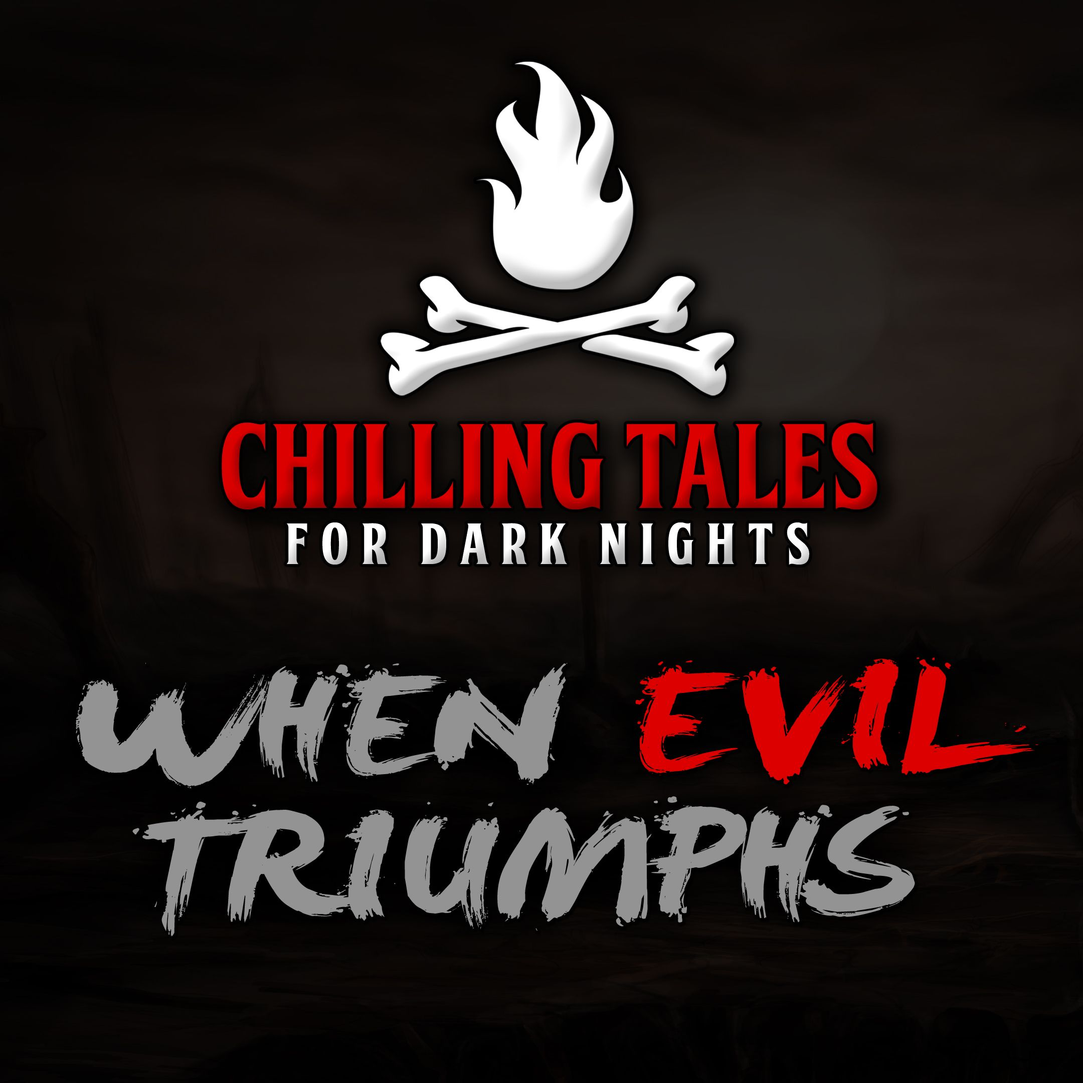 74: When Evil Triumphs – Chilling Tales for Dark Nights