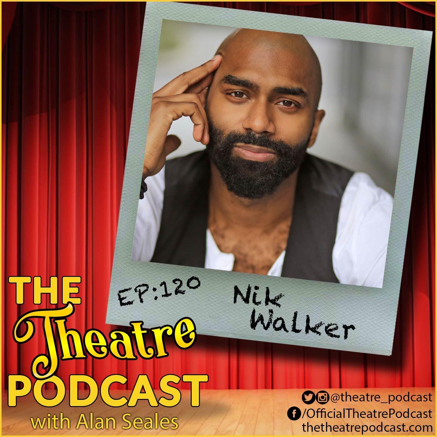 Ep120 - Nik Walker: Hamilton, Ain't Too Proud, NYU Professor(!)