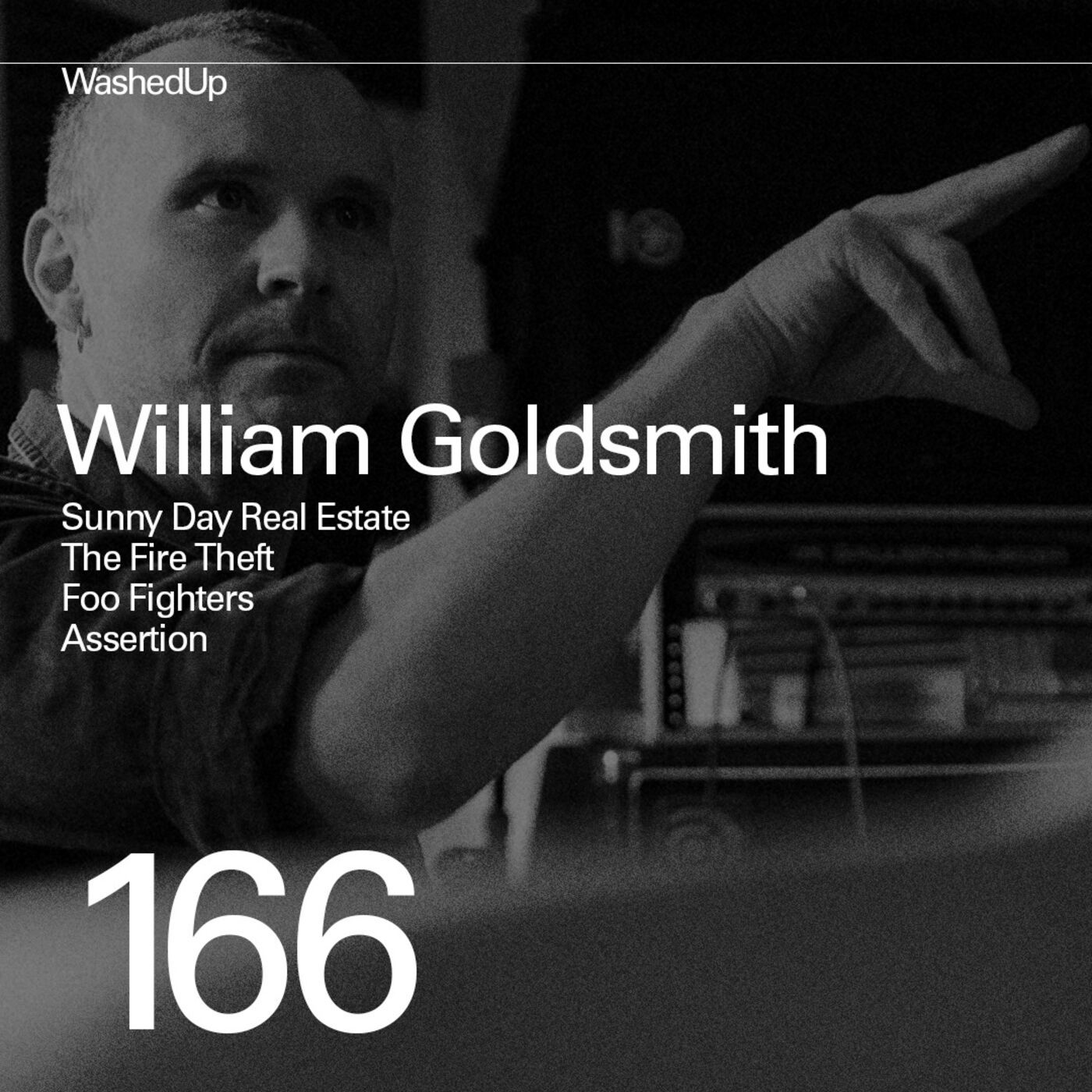 #166 - William Goldsmith (Sunny Day Real Estate, The Fire Theft, Foo Fighters, Assertion)