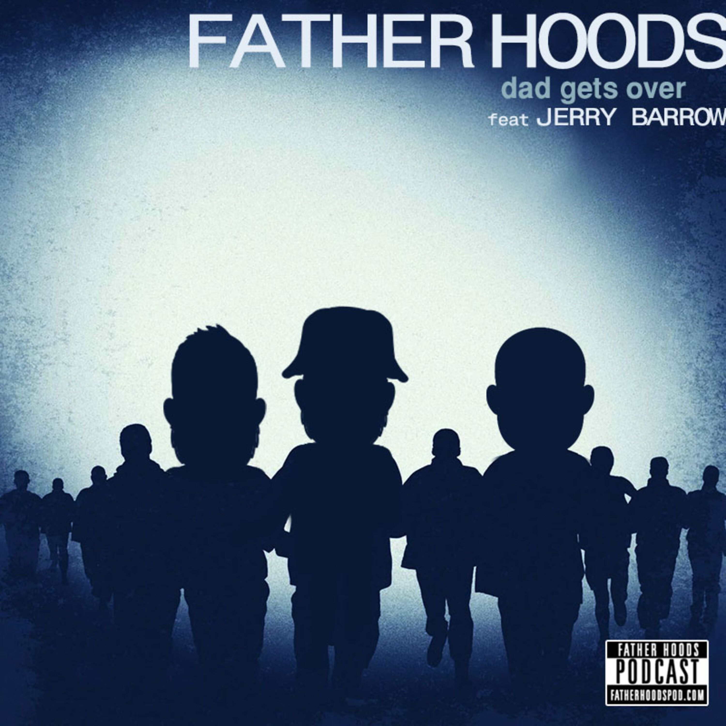 #98: Dad Gets Over feat. Jerry Barrow