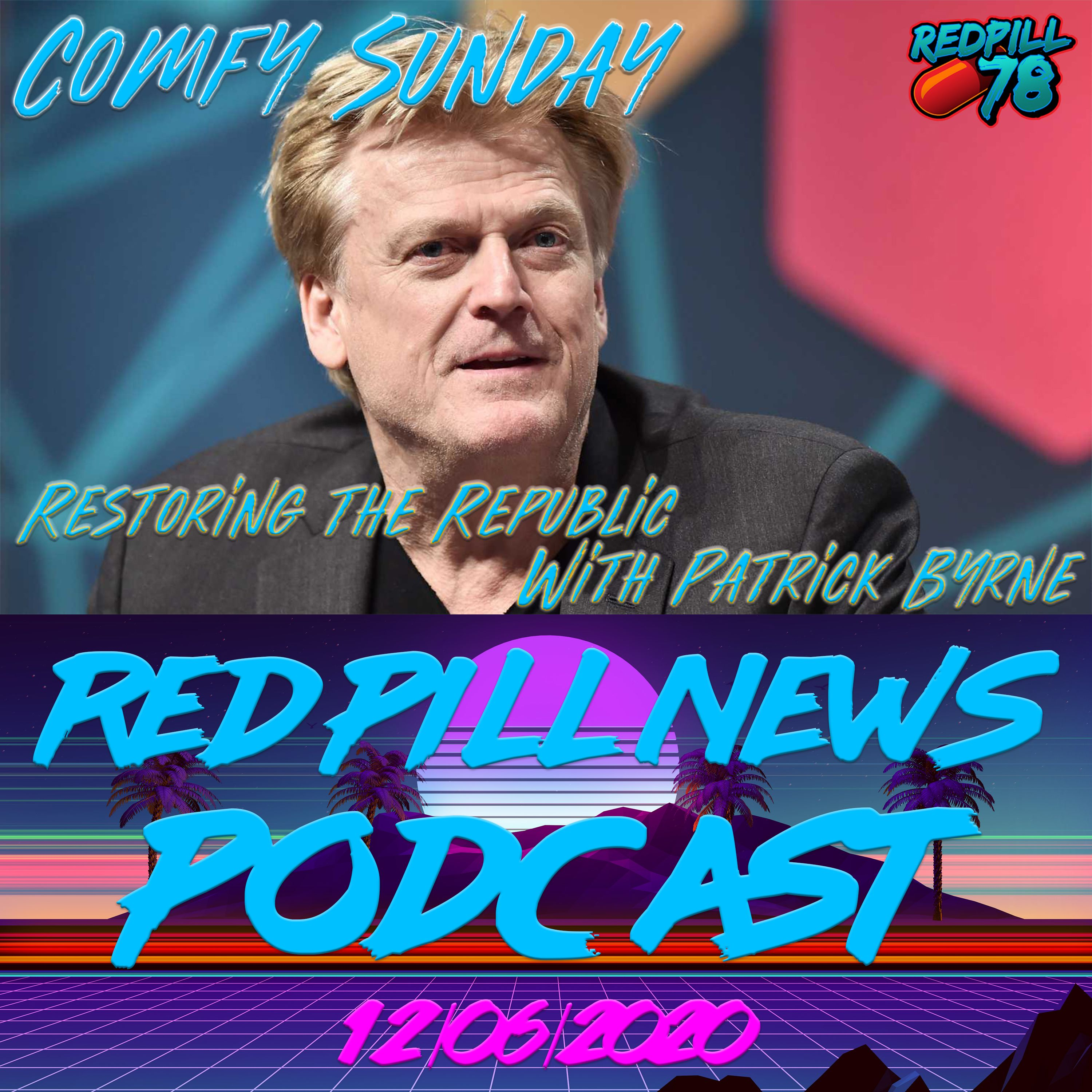 Restoring The Republic with Patrick Byrne on Comfy Sunday