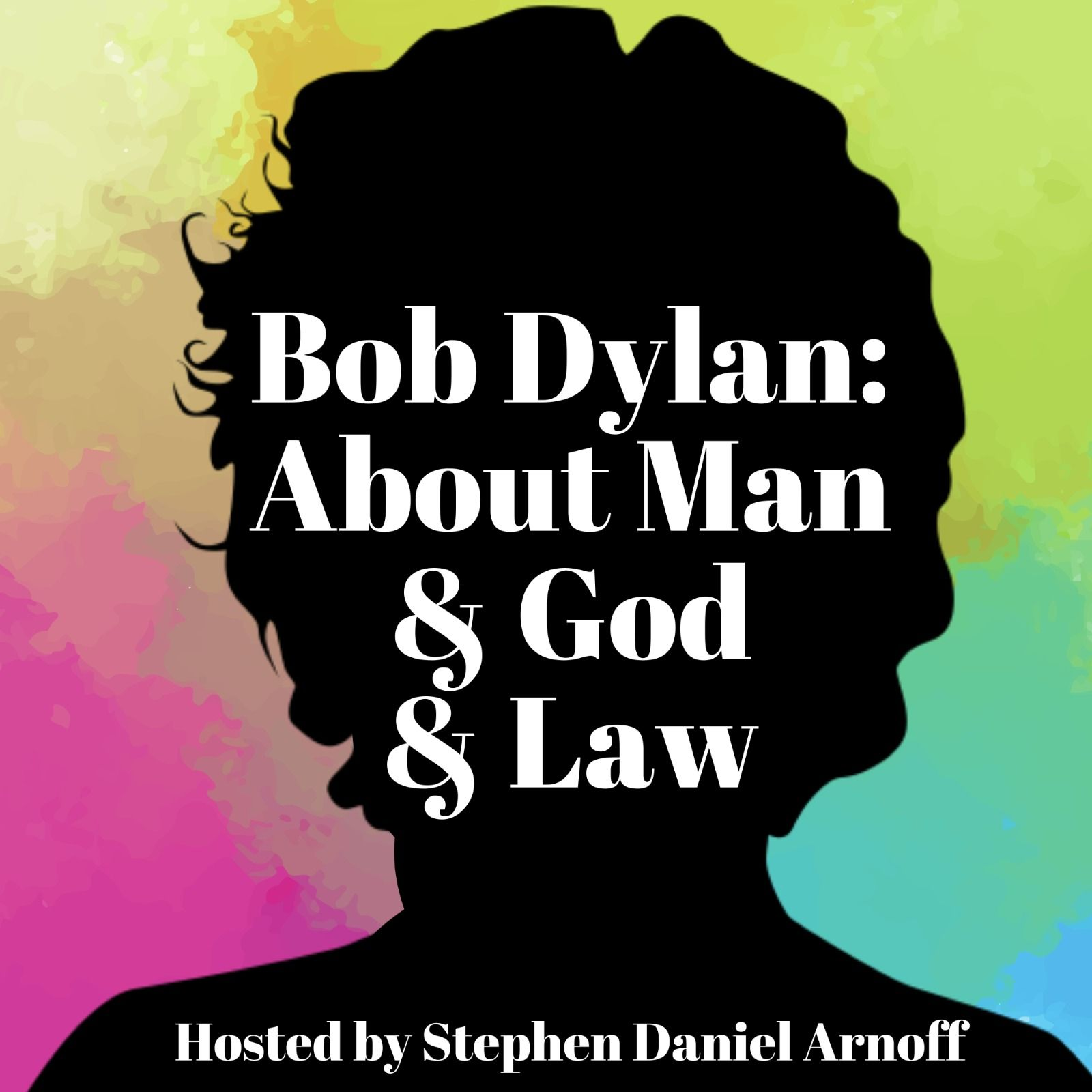 Bob Dylan: About Man and God and Law