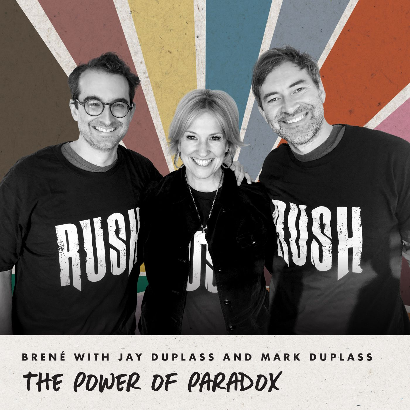 Brené with Jay Duplass and Mark Duplass on The Power of Paradox
