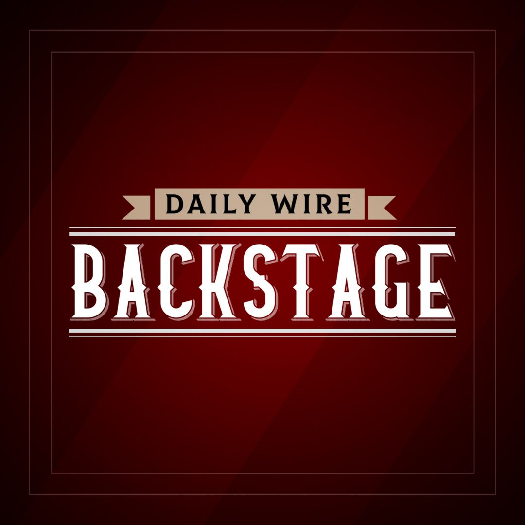 Daily Wire Backstage: Go Buy Ben's Book Edition