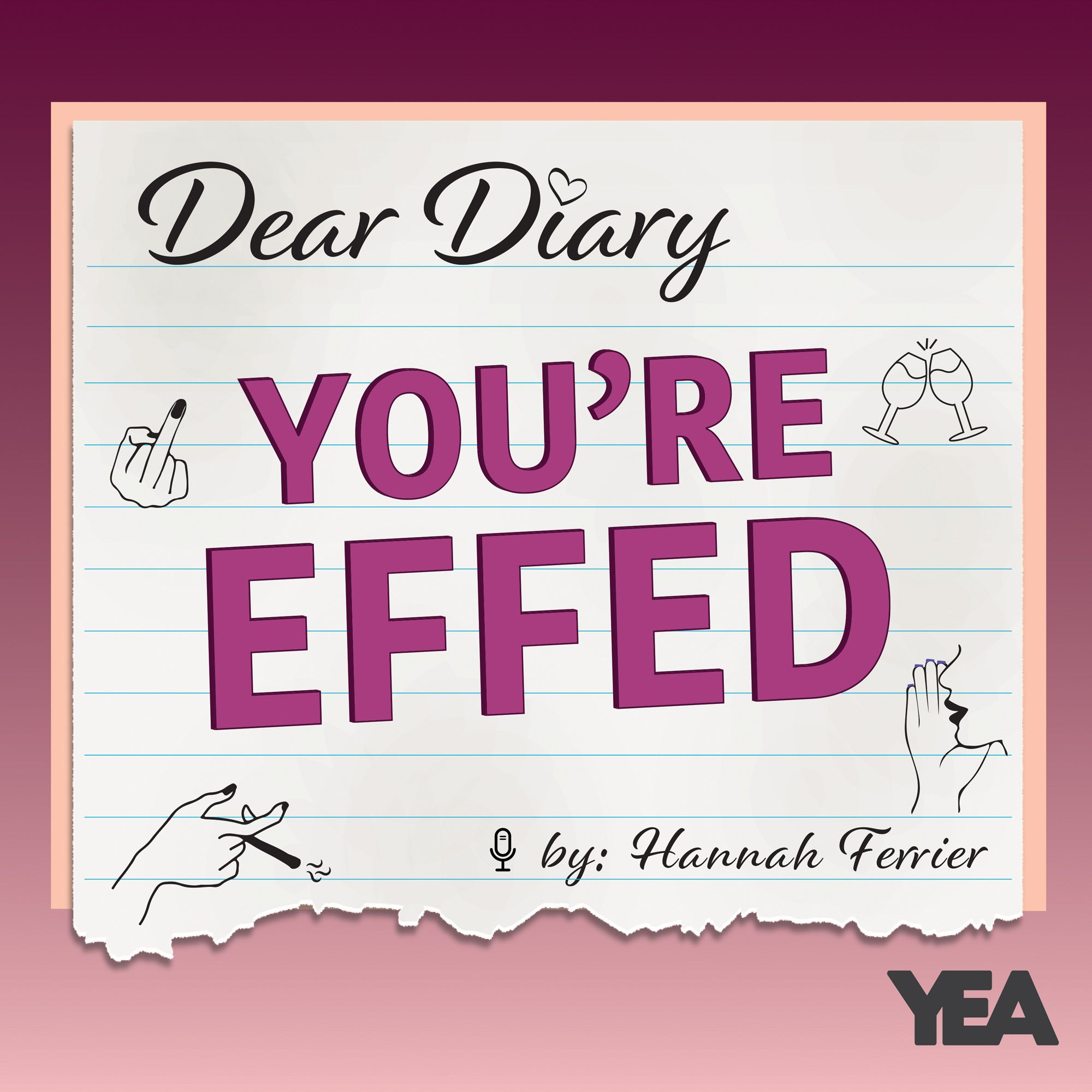 Dear Diary, You're Effed!:Hannah Ferrier