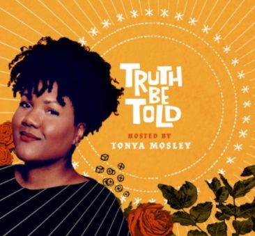 Introducing Truth Be Told, Hosted by Tonya Mosley