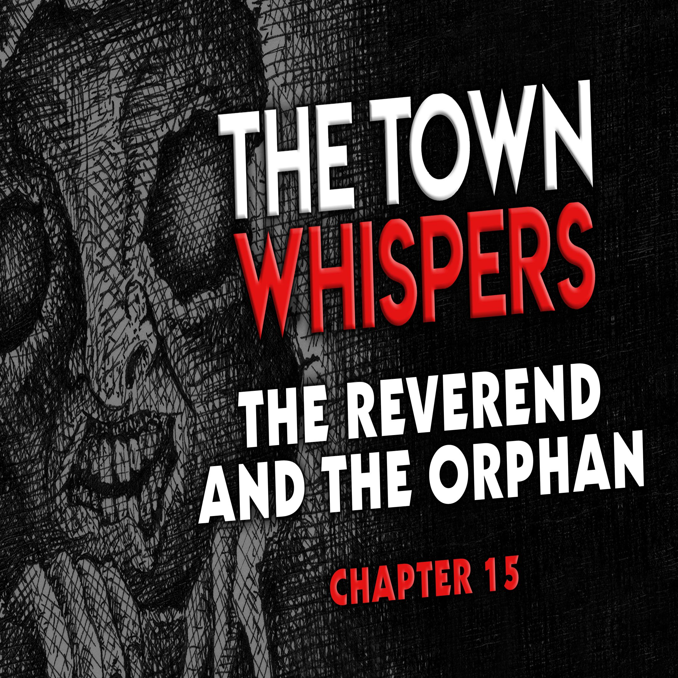 Chapter 15: The Reverend and The Orphan