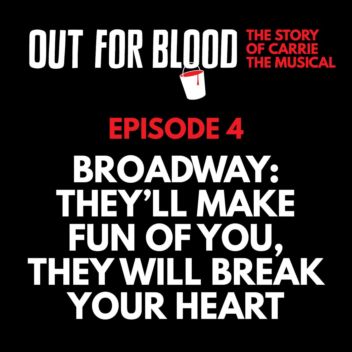 Chapter 4: Broadway: They'll make fun of you, they will break your heart