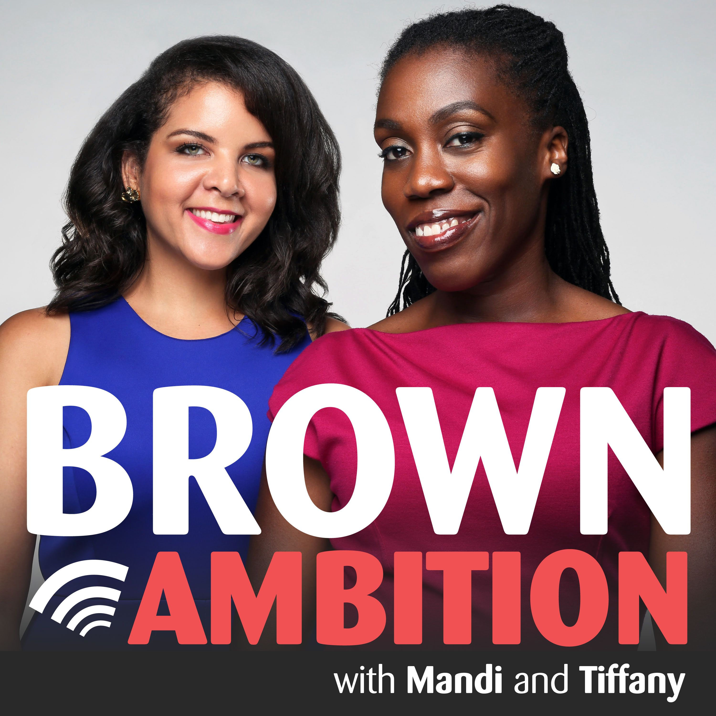 Brown Ambition Podcast – Brown Ambition is a weekly podcast about career,  business, building wealth and living in this brown skin.