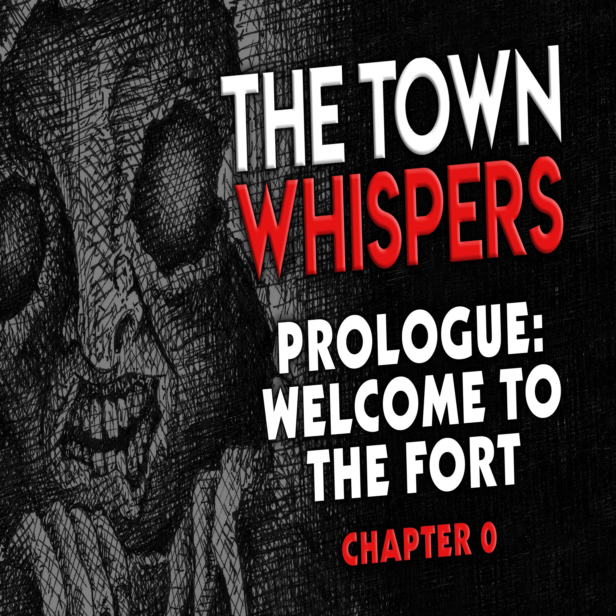 Chapter 0: Prologue - Welcome To The Fort