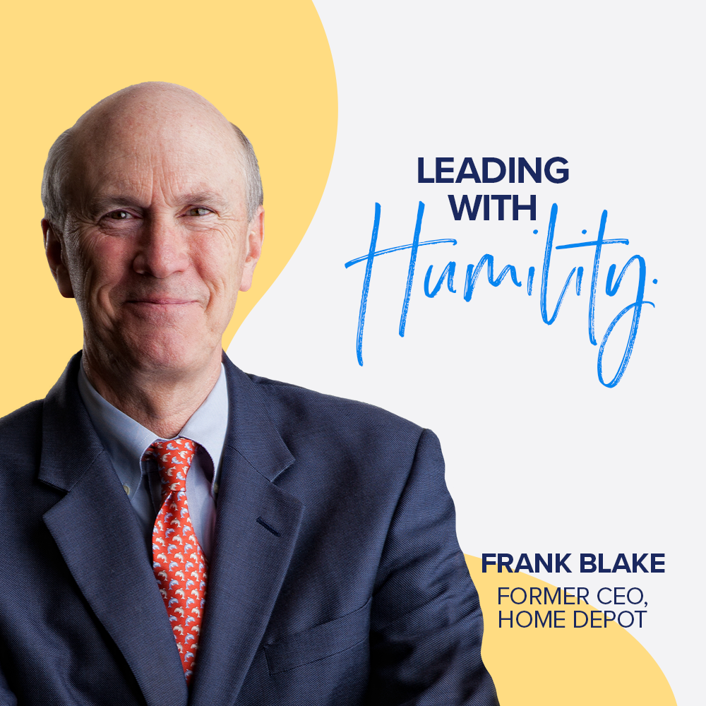 Leading with Humility - Home Depot former CEO, Frank Blake