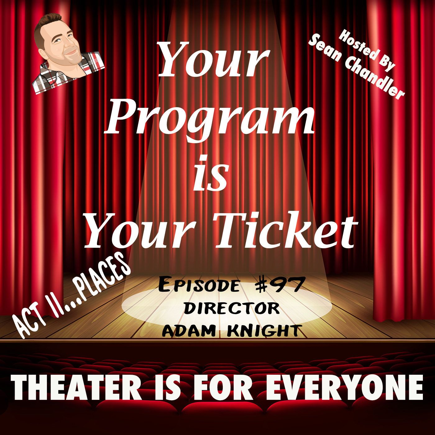 Ep097-Act II Places-Director Adam Knight