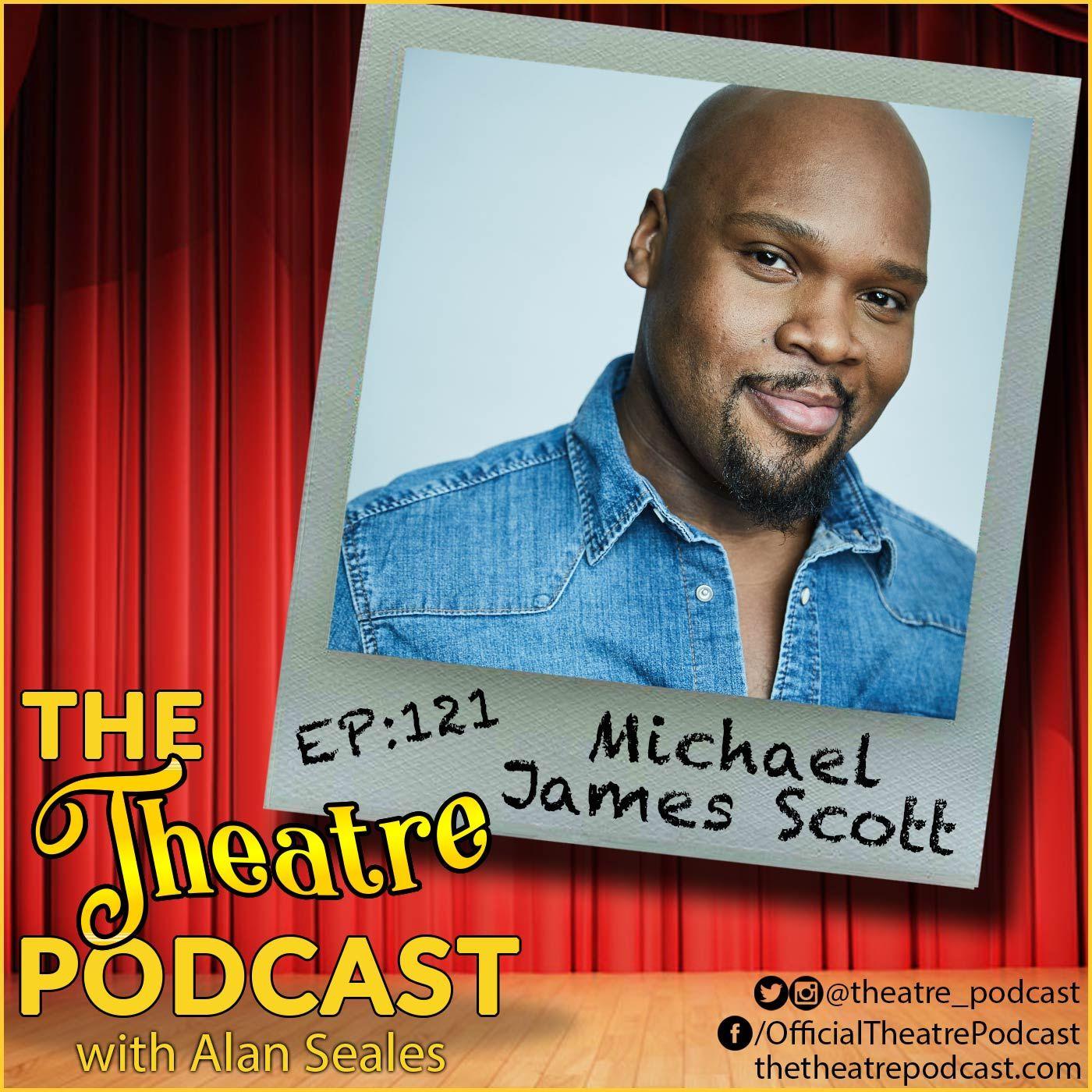 Ep121 - Michael James Scott: A Fierce Christmas, Aladdin, Something Rotten!, Book of Mormon