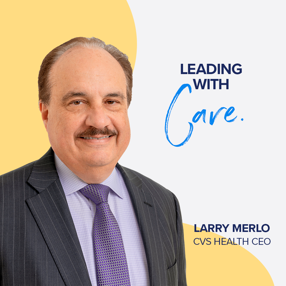 Leading with Care - CEO of CVS Health, Larry Merlo